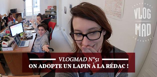 VlogMad n°51 — On adopte un lapin à la rédac!