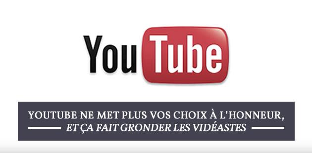 YouTube ne met plus vos choix à l'honneur, et ça fait gronder les vidéastes