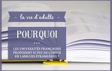 Pourquoi… Les universités françaises proposent si peu de cursus en langue étrangère?