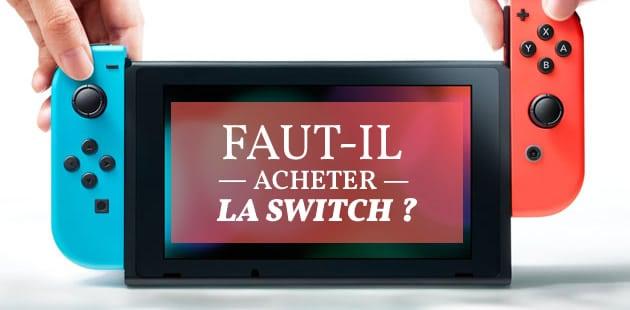 Faut-il acheter la Nintendo Switch?