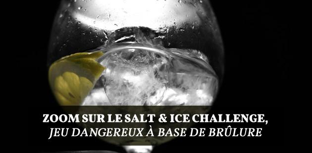 Zoom sur le Salt & Ice Challenge, défi dangereux des ados qui se brûlent volontairement