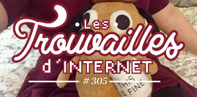 Les trouvailles d'Internet pour bien commencer la semaine #305