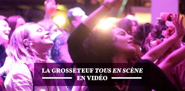 La Grosse Teuf «Tous en Scène» en vidéo, comme une envie de bootyshaker!