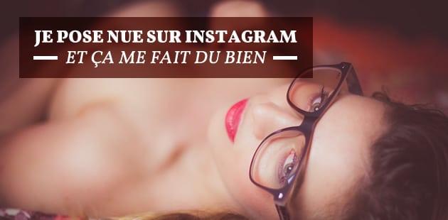 Je poste des photos de moi nue sur Instagram, et ça me fait beaucoup de bien!