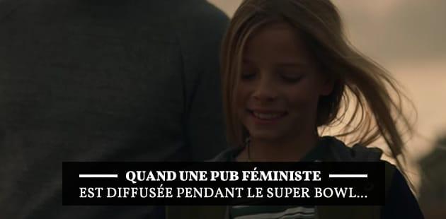 Que se passe-t-il quand une publicité féministe est diffusée au Super Bowl 2017?