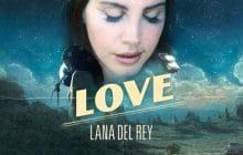 Lana Del Rey dévoile «Love», un nouveau titre fidèle à ce qui a fait son succès!