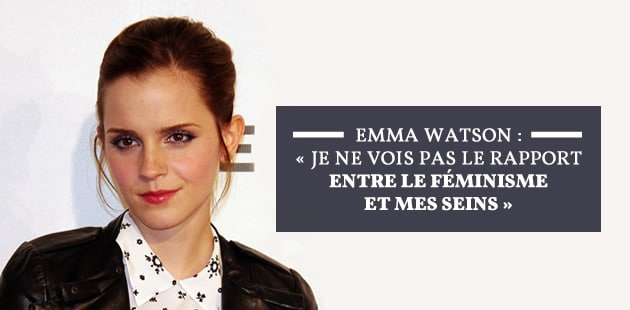 Emma Watson: «Je ne vois pas le rapport entre le féminisme et mes seins»