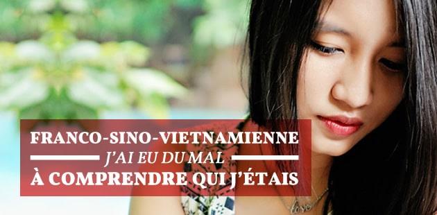 Franco-sino-vietnamienne, j'ai eu du mal à comprendre qui j'étais — Nos Racines