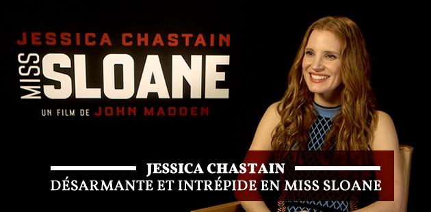 Jessica Chastain(Miss Sloane):«C'est normal pour une femme d'être ambitieuse»