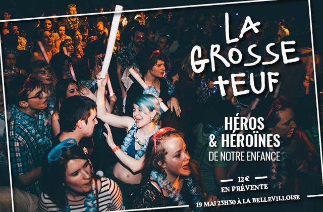 La dixième #GrosseTeuf te promet une soirée héroïque vendredi 19 mai, à la Bellevilloise!