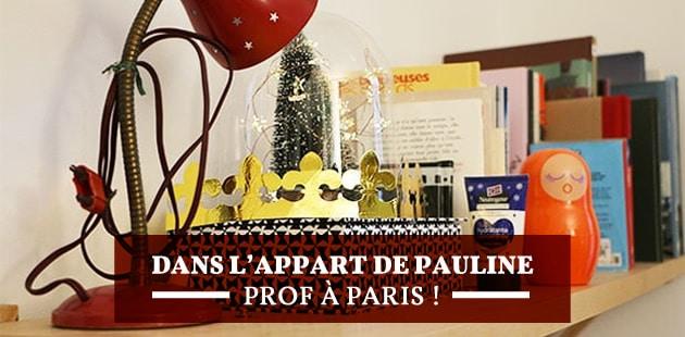 Dans l'appart de Pauline, prof de français à Paris