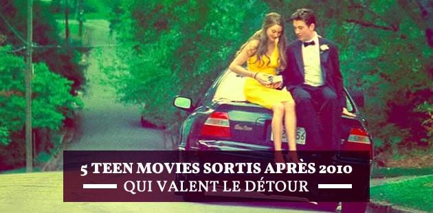 5 teen movies sortis après 2010 qui valent le détour