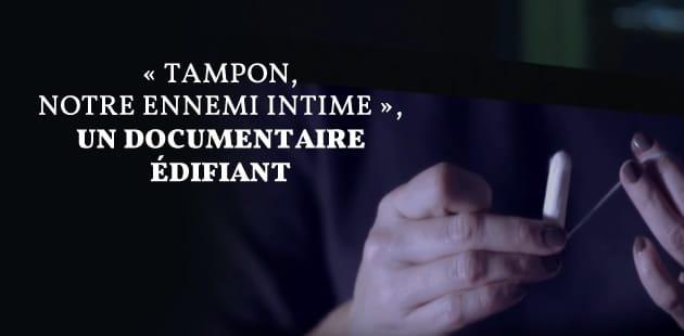 «Tampon, notre ennemi intime»: une enquête choc sur la composition des tampons