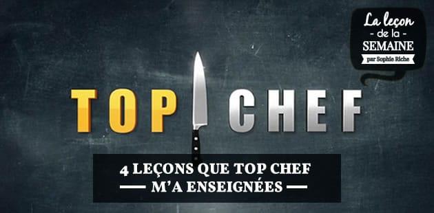 4 leçons que Top Chef m'a enseignées