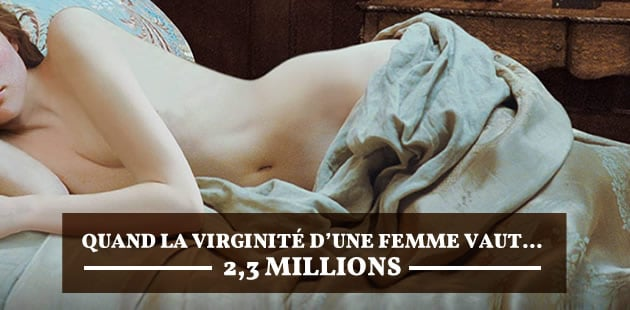 Quand la virginité d'une femme vaut… 2,3 millions aux enchères