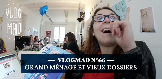 VlogMad n°66 — Grand ménage et vieux dossiers