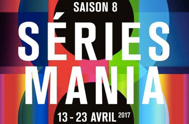 Zoom sur le festival Séries Mania 2017, rendez-vous incontournable des sériephiles!