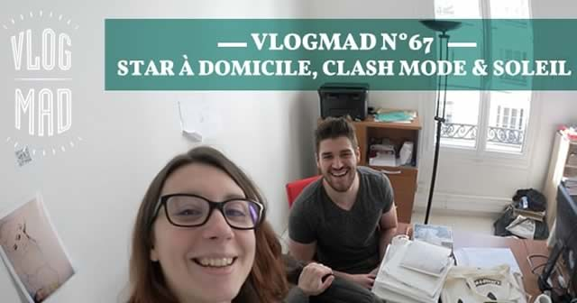 vlogmad n 67 star domicile clash mode soleil. Black Bedroom Furniture Sets. Home Design Ideas