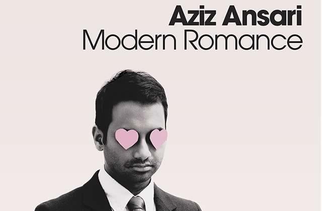 Dans Modern Romance, Aziz Ansari décortique le couple moderne et ses évolutions