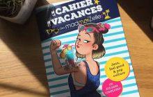 Il est sorti ! Le Cahier de Vacances madmoiZelle vient ambiancer ton été!