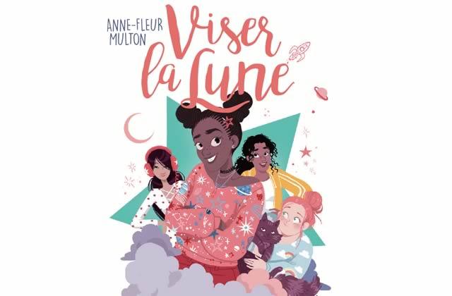 Viser la Lune, le roman jeunesse parfait pour les adolescentes de 2017