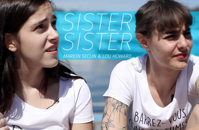 Sister Sister, des discussions de soeurs entre Marion Seclin et Lou Howard