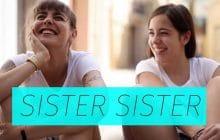 Sister Sister – Entrée en matière sur le sexe avec Marion Seclin et Lou Howard