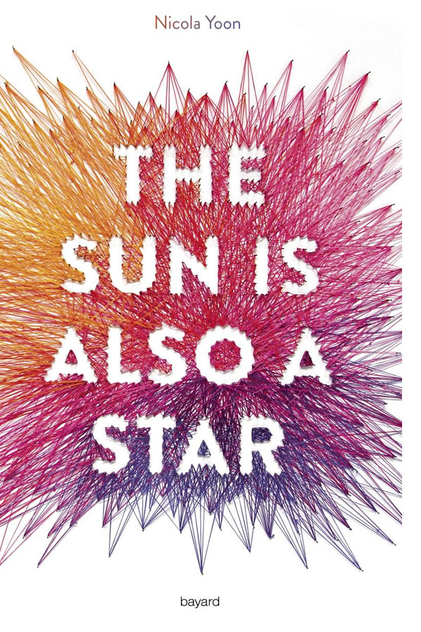 Nicola Yoon - The Sun Is Also A Star (2017)