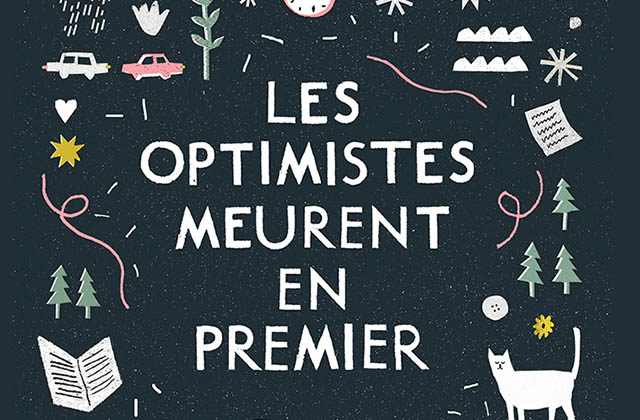 «Les optimistes meurent en premier», un roman touchant pour affronter et surmonter ses angoisses