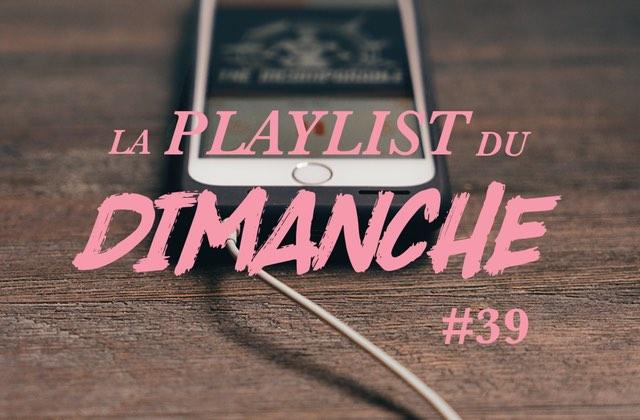 La Playlist du dimanche#39 — De la force avant la rentrée!