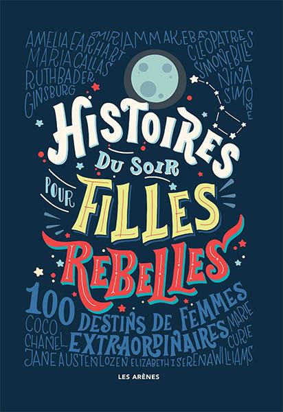 Histoires Du Soir Pour Filles Rebelles Des Portraits De
