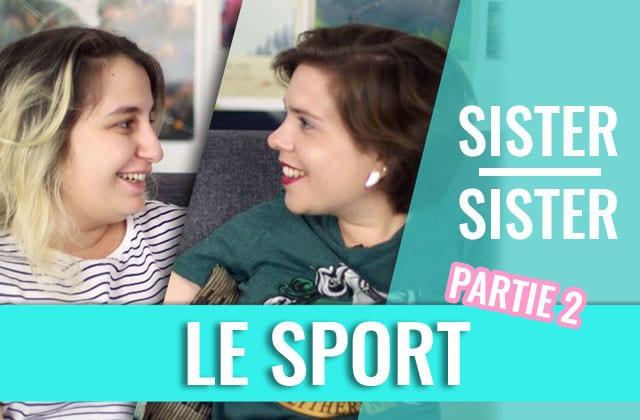 Faire du sport, à quoi bon? Sister Sister entre Mymy la patate & Clémence la sportive  🚴🏼