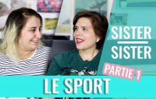 Faire du sport, à quoi bon? Sister Sister entre Mymy la patate & Clémence la sportive  ??