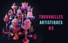 Les Trouvailles Artistiques de la Semaine #3