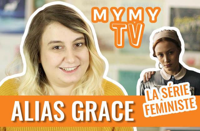 Alias Grace (Captive), une super série féministe et le coup de cœur de Mymy!