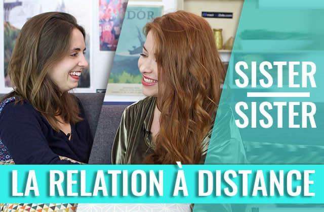 Sister Sister—La relation à distance (partie 1)
