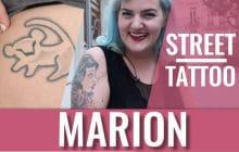 Street Tattoos — C'est l'histoiiiiiire de la viiiiiiiie avec Marion!