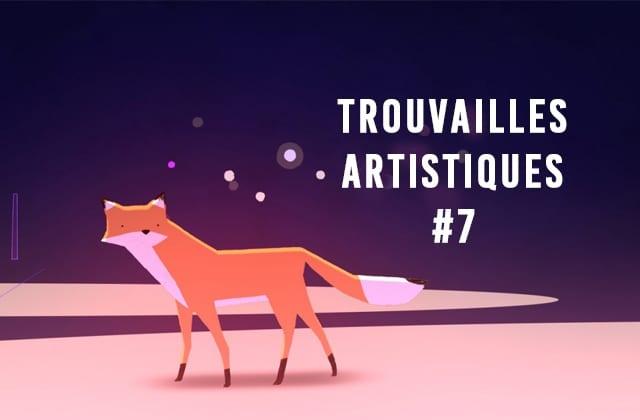 Trouvailles artistiques de la semaine #7