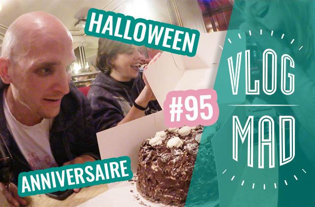 VlogMad n°95—Halloween & anniversaire de Fab!