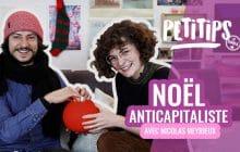 Comment passer un Noël anticapitaliste? — PETITIPS