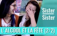 Sister Sister – L'alcool et la fête (partie 2)
