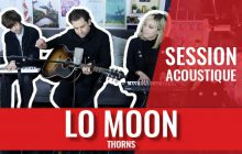 Lo Moon joue le mélancolique Thorns en session live !