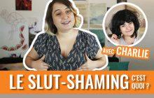 Le slut-shaming, c'est quoi? Explications (et fous rires) par Mymy& Charlie!