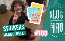 VlogMad n°103 — Reçois tes stickers madmoiZelle !