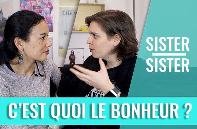 Sister Sister – C'est quoi le bonheur ?