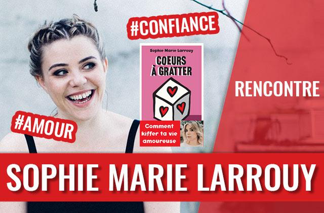 La confiance en soi et l'amour : les conseils de Sophie-Marie Larrouy