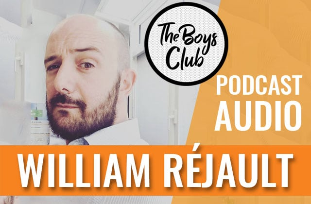 The Boys Club #5 – William Réjault : « J'ai dû trouver ma masculinité dans un monde qui me la refusait »