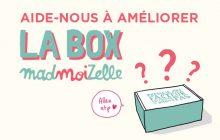 La box madmoiZelle a besoin de toi pour s'améliorer, viens répondre à notre sondage!