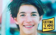 Lettre à Camille, 15 ans : « Sois toi-même et tu sauras qui t'es »
