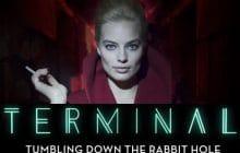 Margot Robbie, assassine et flippante à souhait dans le trailer de Terminal